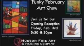 Funky February at Hudson Fine Art & Framing, 2012