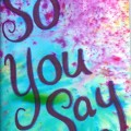 So You Say, art journaling