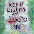 Art Journaling - Keep Calm and Doodle On